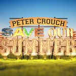 Peter Crouch: Save Our Summer – 4 July 2020 – 4/7/2020 – July 4 – Saturday – BBC
