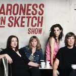 Baroness von Sketch Show – August 11 2020 – 8/11/2020 – 11 August – Tuesday – CBC
